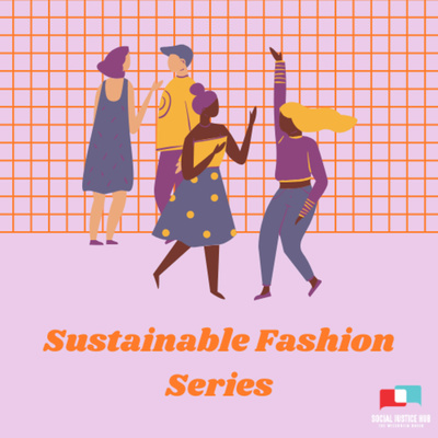 Social Justice Hub: Sustainable Shopping Series