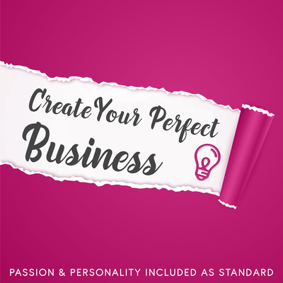 Create Your Perfect Business