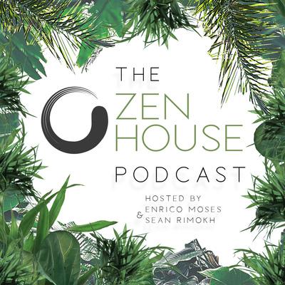 Zen House Podcast