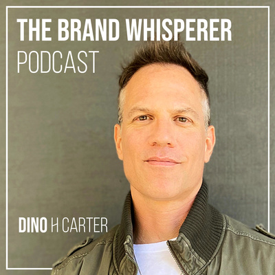 The Brand Whisperer Podcast with Dino H Carter