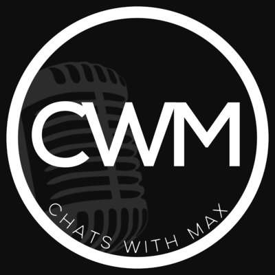 Chats With Max A Podcast On Anchor