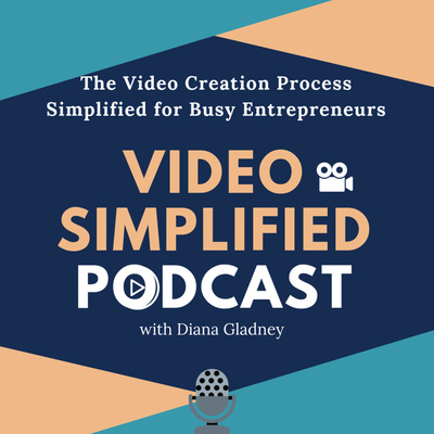 Video Simplified Podcast w/ Diana Gladney