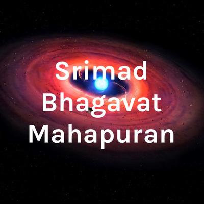 Srimad Bhagavat Mahapuran Audio Narration and Discourse in Hindi