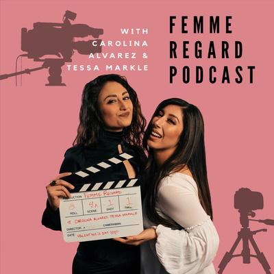 Femme Regard Podcast