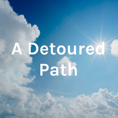 A Detoured Path