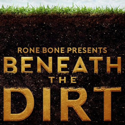 Beneath the Dirt