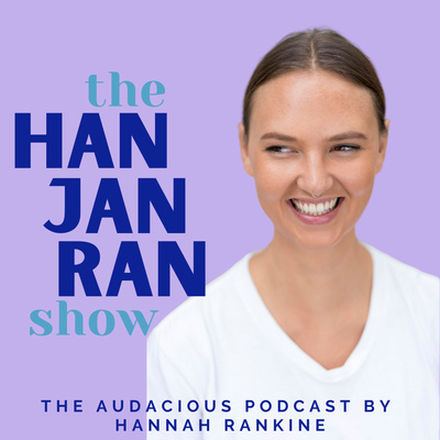 The Han Jan Ran Show: The Audacious Podcast