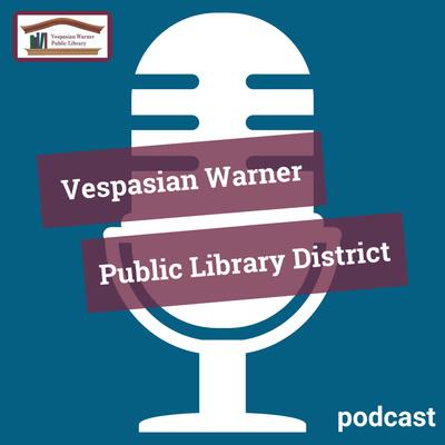 Vespasian Warner Public Library Podcast