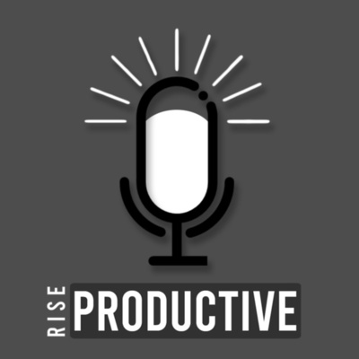 The Rise Productive Podcast