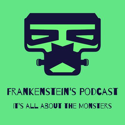 Frankenstein's Podcast