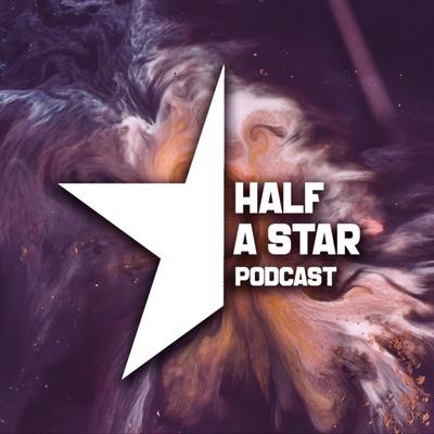 Half A Star Podcast