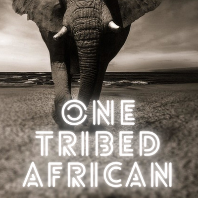 One Tribed African.