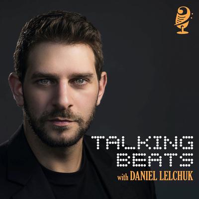 Talking Beats with Daniel Lelchuk