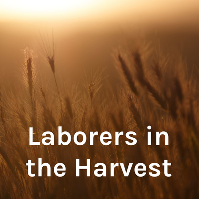 Laborers in the Harvest
