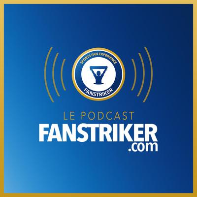 Fanstriker - Un podcast sur la fan expérience et le sport business