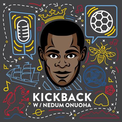 Kickback with Nedum