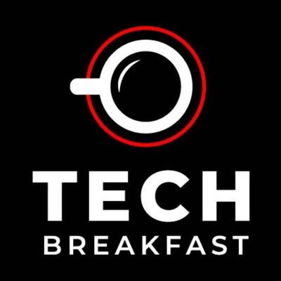 Tech Breakfast Podcast