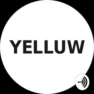 Yelluw Business Podcast