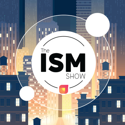 The ISM Show