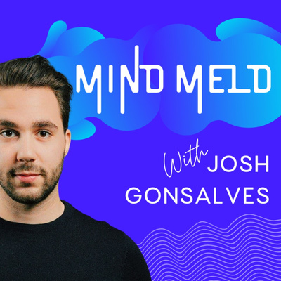 Mind Meld With Josh Gonsalves