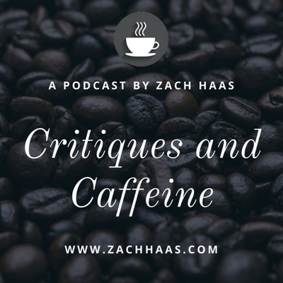 Critiques and Caffeine