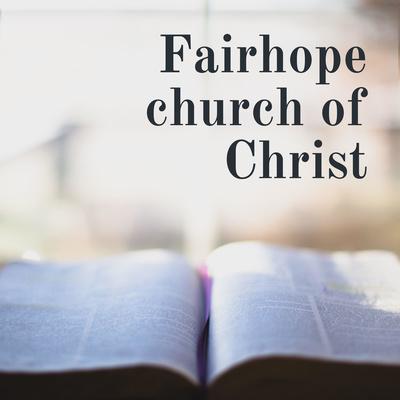 Fairhope church of Christ