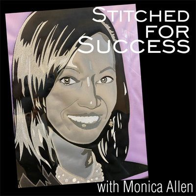 Stitched for Success with Monica Allen