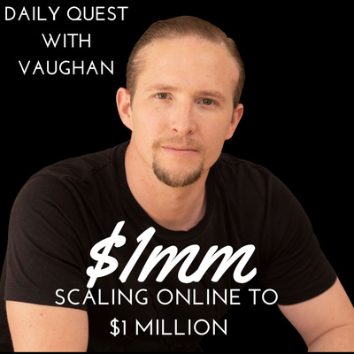 Scaling Your Brand Online To $1,000,000 with Vaughan