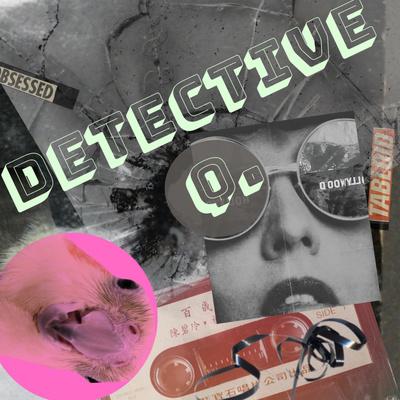 Detective Q.
