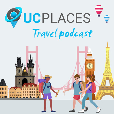 UCPlaces Travel Podcast