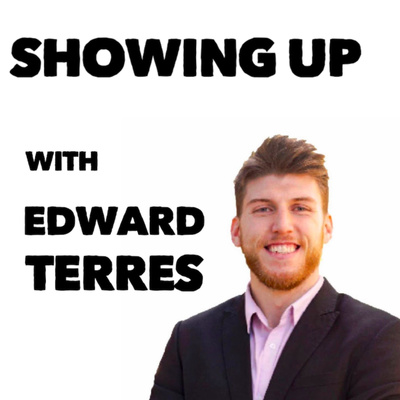 Showing Up With Edward Terres