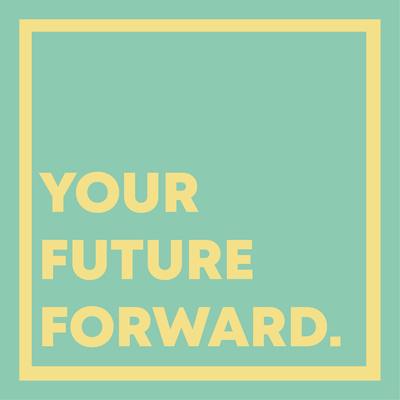 Your Future Forward