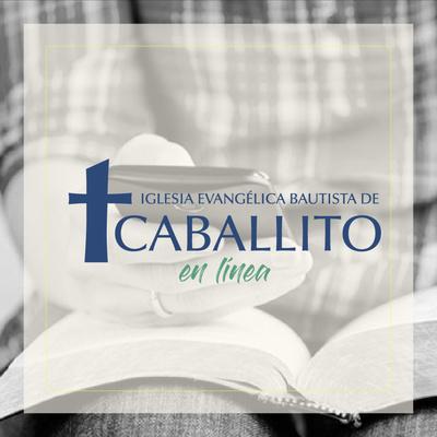 Iglesia Evangélica Bautista de Caballito | Mensajes