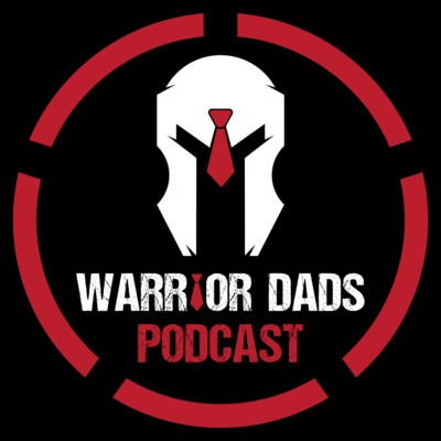 Warrior Dads Podcast