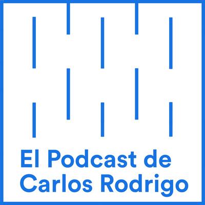 El Podcast de Carlos Rodrigo