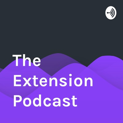 The Extension Podcast