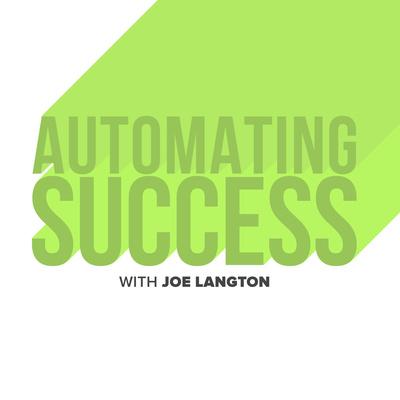 Automating Success with Joe Langton