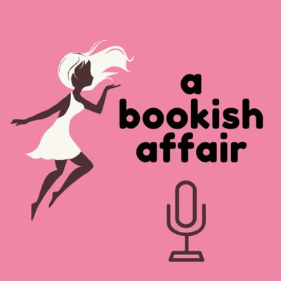A Bookish Affair: The Podcast