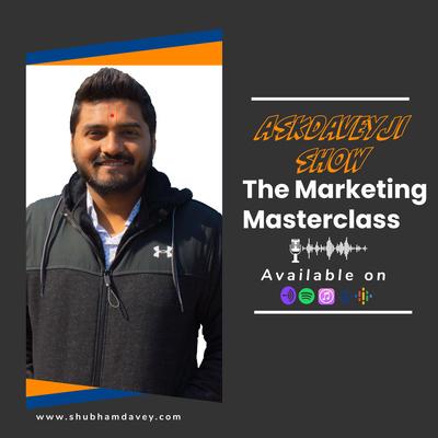 AskDaveyJi Show - The Marketing Masterclass