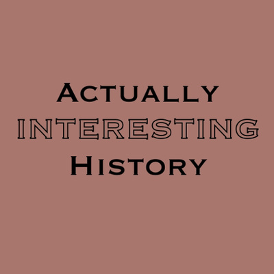 Actually Interesting History