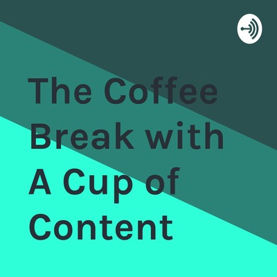 The Coffee Break with A Cup of Content