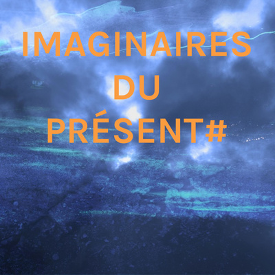 IMAGINAIRES DU PRÉSENT