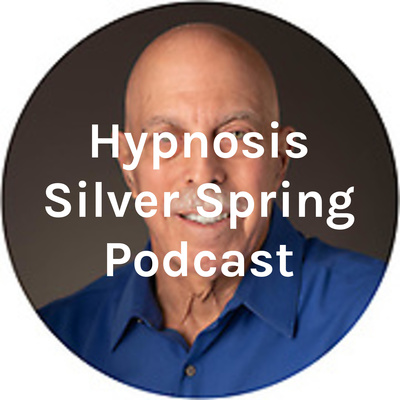 Hypnosis Silver Spring Podcast