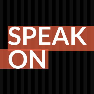 Speak On