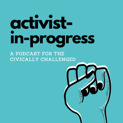 Activist-in-Progress