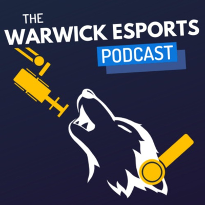 The Warwick Esports Podcast