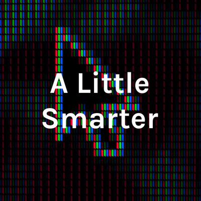 A Little Smarter