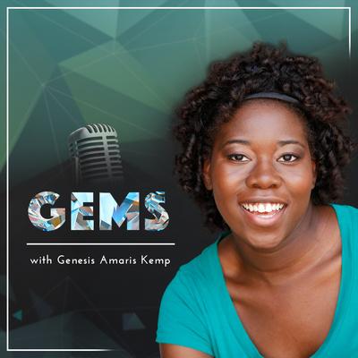 GEMS with Genesis Amaris Kemp