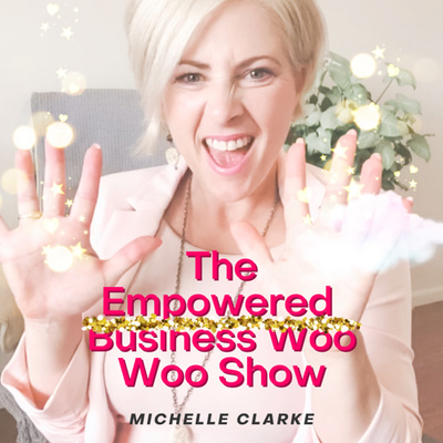 The Empowered Business Woo Woo Show
