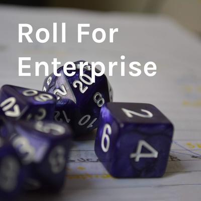 Roll For Enterprise